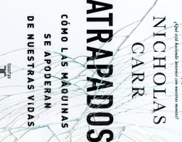 Atrapados – Nicholas Carr – 2014