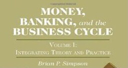 Money, Banking, And The Business Cycle. Reseña