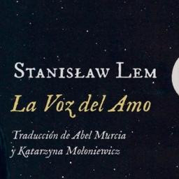 La voz del amo. Stanislaw Lem. 1968. CF.
