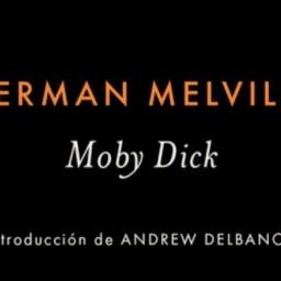 Moby Dick, 1851, H. Melville, otro fiasco