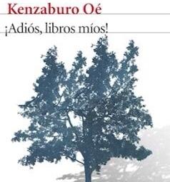 Kenzaburo Oé… valorar el conocimiento de los cercanos